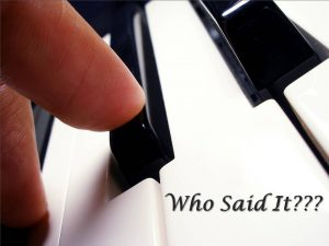 Who said the piano quotes?